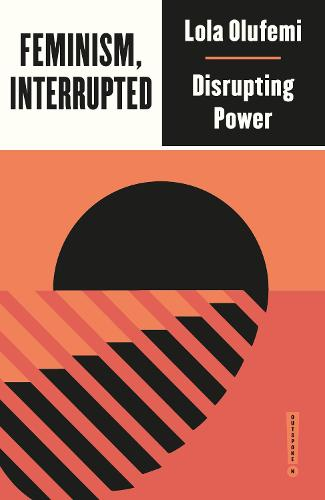 Feminism, Interrupted: Disrupting Power - Outspoken by Pluto (Paperback)