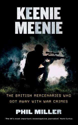 Keenie Meenie: The British Mercenaries Who Got Away with War Crimes (Paperback)
