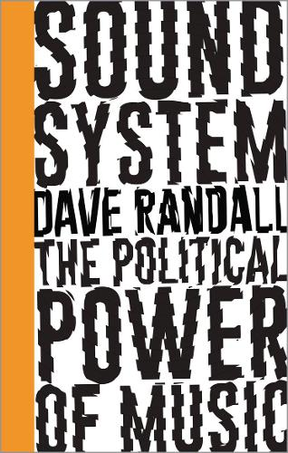 Sound System: The Political Power of Music - Left Book Club (Paperback)