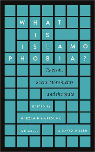 What is Islamophobia?: Racism, Social Movements and the State (Paperback)