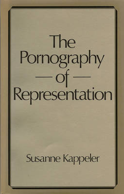 The Pornography of Representation - Feminist Perspectives (Paperback)