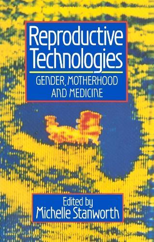 Reproductive Technologies: Gender, Motherhood and Medicine - Feminist Perspectives (Paperback)