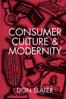 Consumer Culture and Modernity (Paperback)