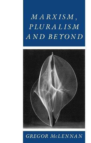 Marxism, Pluralism and Beyond (Paperback)