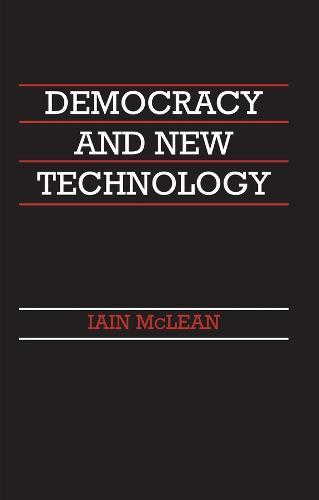 Democracy and New Technology (Hardback)