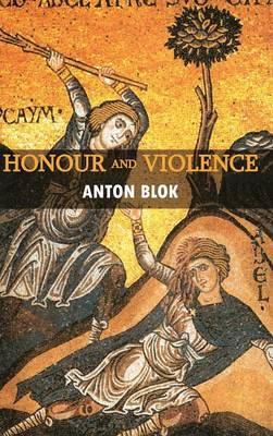 Honour and Violence (Hardback)