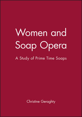 Women and Soap Opera: A Study of Prime Time Soaps (Paperback)