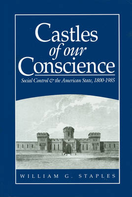 Castles of Our Conscience: Social Control and the American State (Hardback)