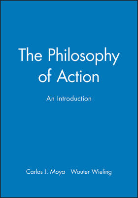 The Philosophy of Action: An Introduction (Paperback)