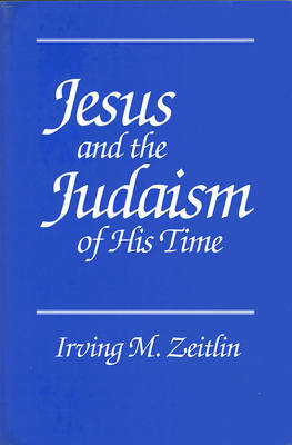 Jesus and the Judaism of His Time (Paperback)