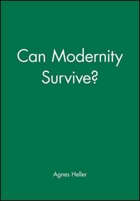 Can Modernity Survive? (Hardback)