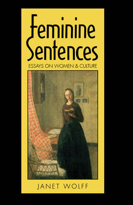 Feminine Sentences: Essays on Women and Culture (Paperback)