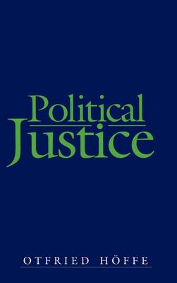 Political Justice: Foundations for a Critical Philosophy of Law and the State (Hardback)