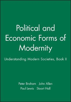 Political and Economic Forms of Modernity: Understanding Modern Societies, Book II (Paperback)