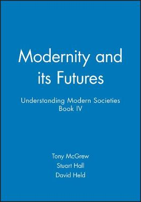 Modernity and its Futures: Understanding Modern Societies, Book IV (Paperback)