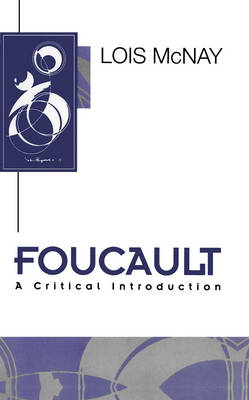 Foucault: A Critical Introduction - Key Contemporary Thinkers (Paperback)