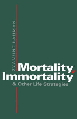 Mortality, Immortality and Other Life Strategies (Paperback)