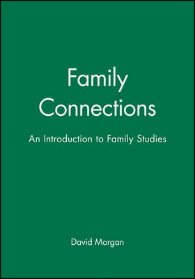 Family Connections: An Introduction to Family Studies (Paperback)
