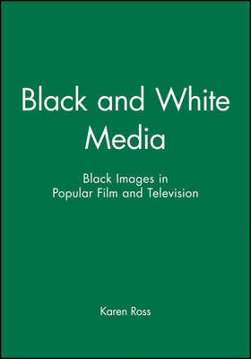 Black and White Media: Black Images in Popular Film and Television (Paperback)