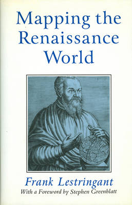 Mapping the Renaissance World: The Geographical Imagination in the Age of Discovery (Hardback)