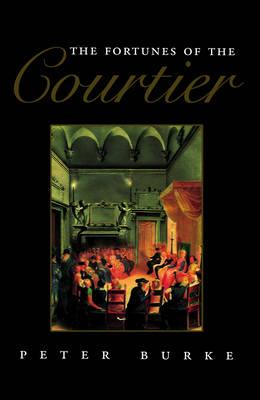 The Fortunes of the Courtier: The European Reception of Castiglione's Cortegiano (Paperback)