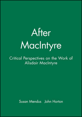 After MacIntyre: Critical Perspectives on the Work of Alisdair MacIntyre (Paperback)