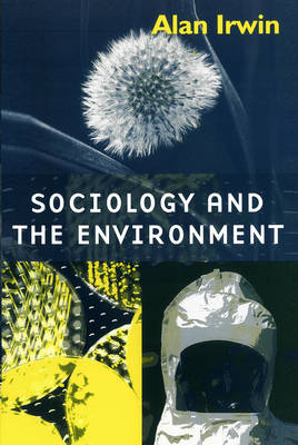 Sociology and the Environment: A Critical Introduction to Society, Nature and Knowledge (Paperback)