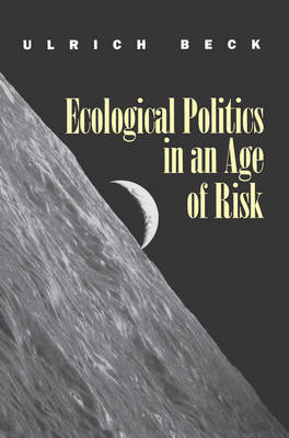 Ecological Politics in an Age of Risk (Paperback)