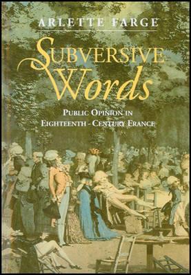 Subversive Words: Public Opinion in Eighteenth-Century France (Paperback)