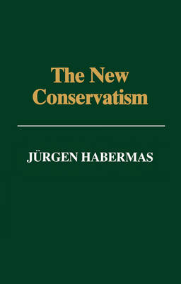 The New Conservatism: Cultural Criticism and the Historian's Debate (Paperback)
