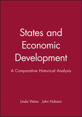 States and Economic Development: A Comparative Historical Analysis (Paperback)