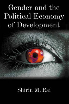 Gender and the Political Economy of Development: From Nationalism to Globalization (Hardback)