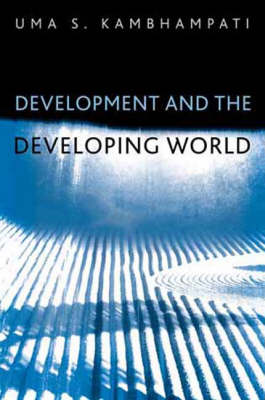 Development and the Developing World: An Introduction (Paperback)
