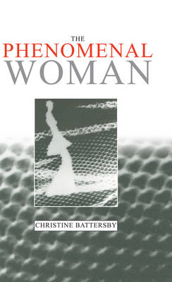 The Phenomenal Woman: Feminist Metaphysics and the Patterns of Identity (Paperback)
