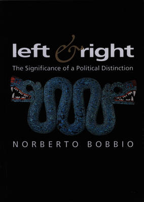 Left and Right: The Significance of a Political Distinction - Themes for the 21st Century (Paperback)