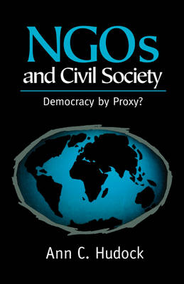 NGOs And Civil Society: Democracy By Proxy? (Paperback)
