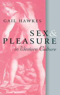 Sex and Pleasure in Western Culture (Paperback)