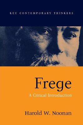 Frege: A Critical Introduction - Key Contemporary Thinkers (Paperback)