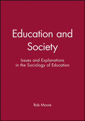 Education and Society: Issues and Explanations in the Sociology of Education (Paperback)