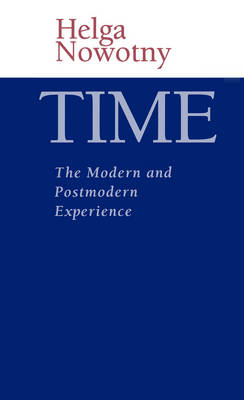 Time: The Modern and Postmodern Experience (Paperback)