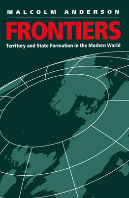 Frontiers: Territory and State Formation in the Modern World (Paperback)