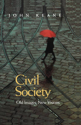 Civil Society: Old Images, New Visions (Paperback)