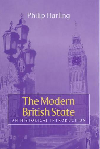The Modern British State: An Historical Introduction (Hardback)