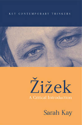Zizek: A Critical Introduction - Key Contemporary Thinkers (Paperback)