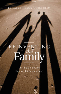 Reinventing the Family: In Search of New Lifestyles (Paperback)