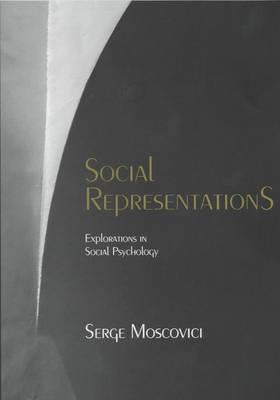 Social Representations: Explorations in Social Psychology (Paperback)