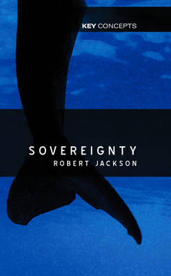 Sovereignty: The Evolution of an Idea - Key Concepts (Hardback)