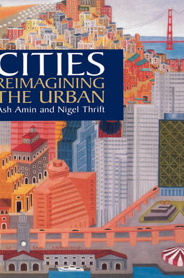 Cities: Reimagining the Urban (Hardback)