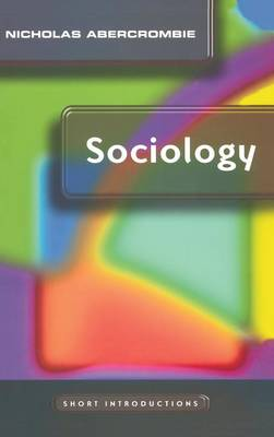 Sociology: A Short Introduction - Short Introductions (Hardback)