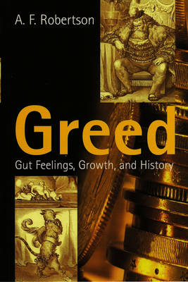 Greed: Gut Feelings, Growth and History (Paperback)